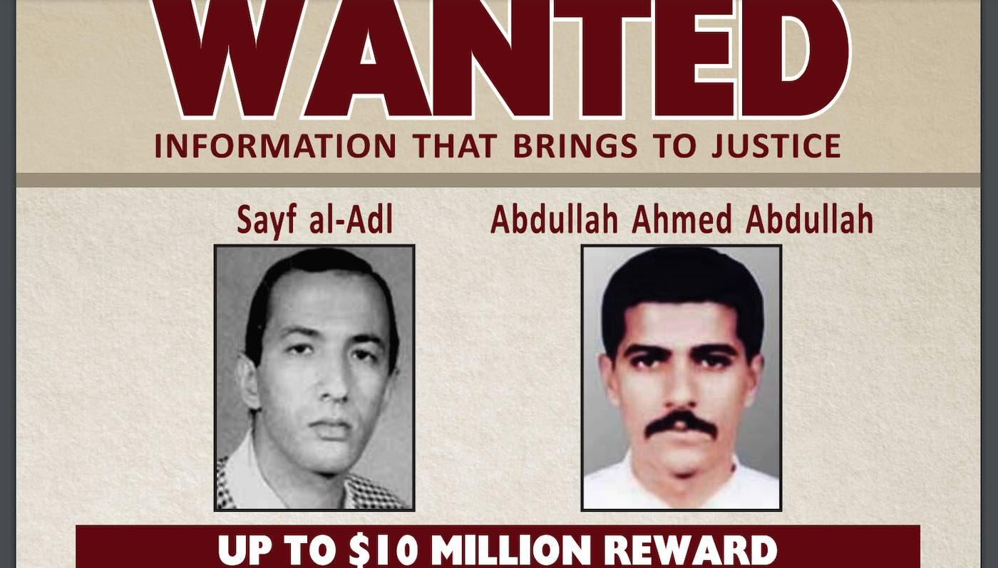 Wanted posters for senior al Qaeda leaders Abu Mohammed al-Masri – AKA Abdullah Ahmed Abdullah – and Saif al Adel (rewardsforjustice.net)